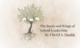 The Roots and Wings of School Leadership