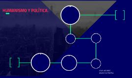 HUMANISMO Y POLITICA.