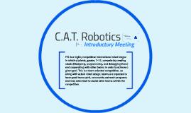 C.A.T. Robotics: Introductory Meeting
