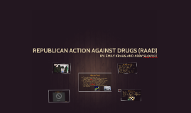 REPUBLICAN ACTION AGAINST DRUGS (RAAD)