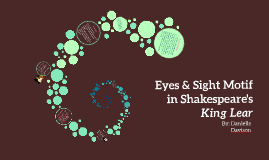 the theme of sight and its relevance to clear vision in shakespeares king lear