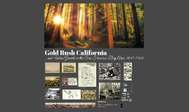 Gold Rush California and Urban Growth in the S.F. Bay Area, 1849-1900