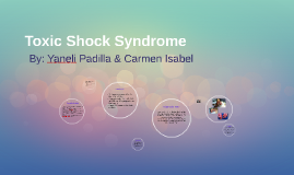Toxic Shock Syndrome