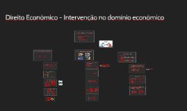 Direito Econômico - Intervenção no domínio econômcio
