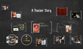 Copy of A Teacher Story