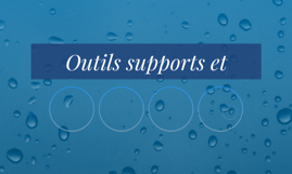 Outils supports et