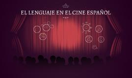 EL LENGUAJE EN EL CINE ESPAÑOL