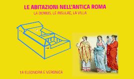 LE ABITAZIONI NELL'ANTICA ROMA