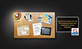 Copy of Manual de inducción de una empresa para sus empleados. Caso