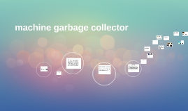machine garbage collector