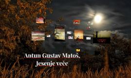 Antun Gustav Matoš, Jesenje veče