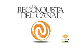 Copy of La Reconquista del Canal