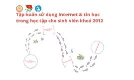 Tập huấn ứng dụng Internet & tin học trong học tập cho SV khoá 2012