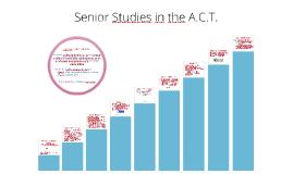 Senior Studies in the ACT