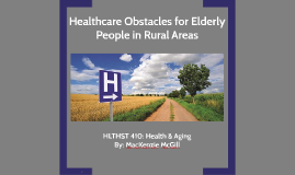 Healthcare Obstacles for Elderly People in Rural Areas