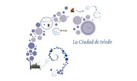 Copy of La Ciudad de toledo