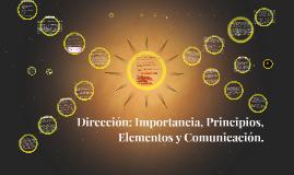 Copy of Dirección: Importancia, Principios, Elementos y Comunicación