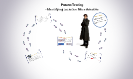 Process Tracing  - Identifying causation like a detective