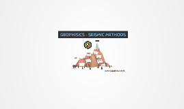 Geophisic - Seismic geophysical methods