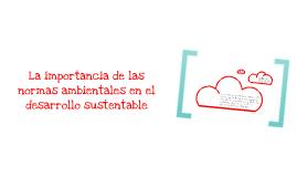 La importancia de las normas ambientales en el desarrollo sustentable