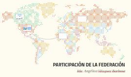 PARTICIPACIÓN DE LA FEDERACIÓN