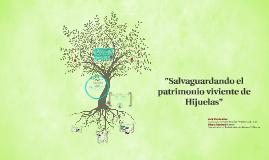 Copy of Salvaguardando el patrimonio viviente de Hijuelas