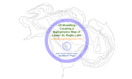 3D Modeling of Lower St. Regis Lake
