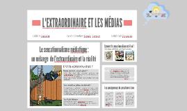 Copie de Copy of L'EXTRAORDINAIRE ET LES MÉDIAS