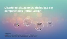 Diseño de situaciones didácticas por competencias (introducc