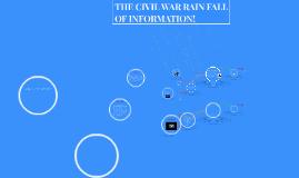 THE CIVIL WAR RAIN FALL OF INFORMATION!