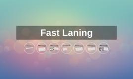 Fast Laning