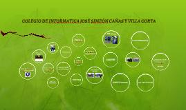 Colegio de Informatica José Simeón Cañas y Villa Corta