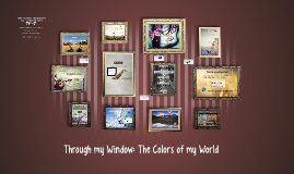 Copy of Through my Window: The Colors of my World