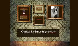 Copy of Crossing the Border by Joy Harjo