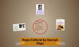 Ropa Cultural by Hannah Phan