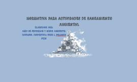 Copy of NORMATIVA PARA ACTIVIDADES DE SANEAMIENTO AMBIENTAL