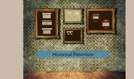 Copy of Historical Feminism