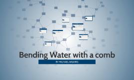 Bending Water