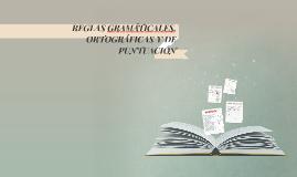 REGLAS GRAMÁTICALES, ORTOGRÁFICAS Y DE PUNTUACIÓN