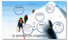 La planeacion organizacional y establecimiento de metas