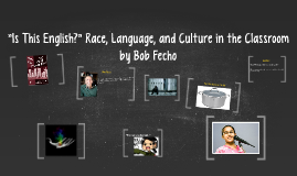 """Is This English?"" Race, Language, and Culture in the Classr"