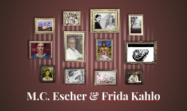 M.C. Escher & Frida Kahlo