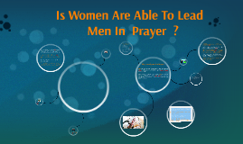 women are able to lead men in  prayer  ?