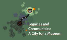 Legacies and Communities: