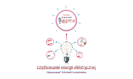 Fizyka dla klas 8: Użytkowanie energii elektrycznej