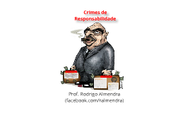 Copy of Crimes de responsabilidade