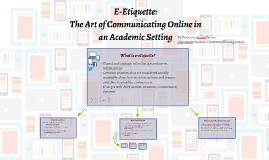 E-Etiquette: The Art of Communicating Online in an Academic Setting