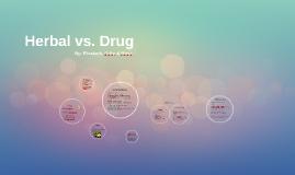 Herbal vs. Drug