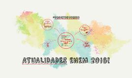 ATUALIDADES ENEM 2016!