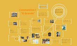 """Copy of Copy of Constantino I """"El Grande"""""""